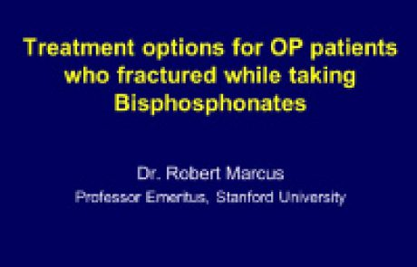 Treatment options for OP patients who fractured while taking Bisphosphonates
